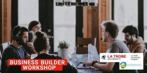 La Trobe University Business Builder Workshop
