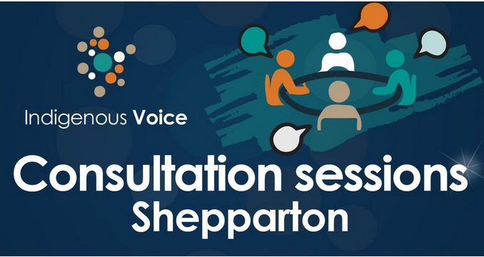 Indigenous Voice Consultations - Shepparton