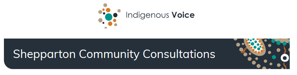 Indigenous Voice Sessions Shepparton