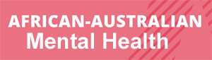 Afro-Australians and Mental Health